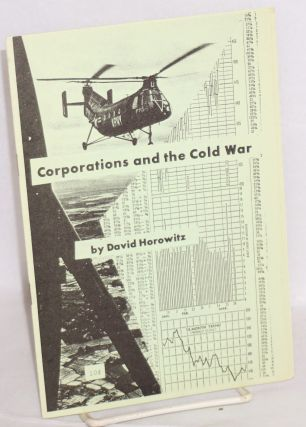 Corporations and the Cold War. David Horowitz, Reese Erlich