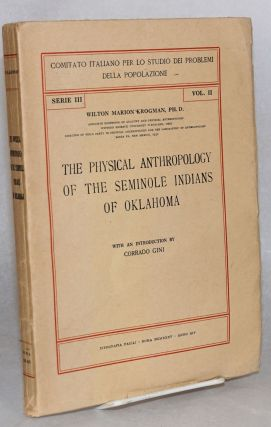 The physical anthropology of the Seminole Indians of Oklahoma. With an introduction by Corrado...