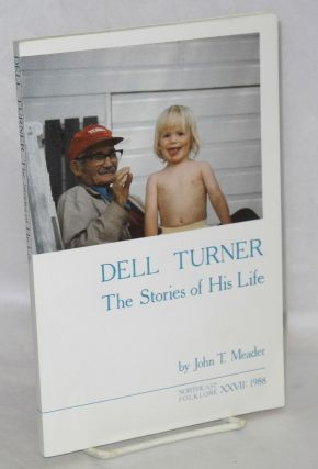 Dell Turner: The Stories of His Life. John T. Meader