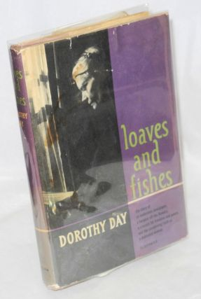 Loaves and fishes. Dorothy Day