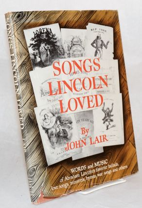 Songs Lincoln loved. John Lair, William H. Townsend