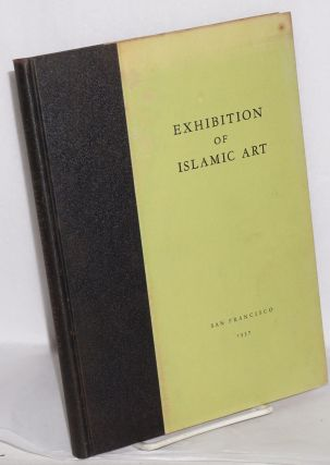 Exhibition of Islamic art; M. H. De Young Memorial Museum, February 24 to March 22. Mehmet...