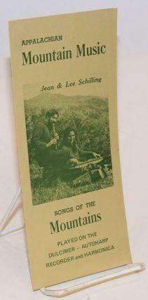 Appalachian Mountain music; songs of the mountains played on the dulcimer - autoharp, recorder and harmonica [brochure]. Jean and Lee Schilling.