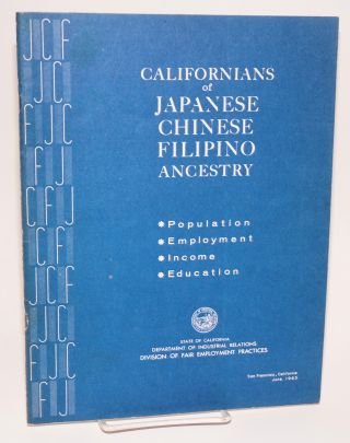 Californians of Japanese, Chinese, and Filipino ancestry. Population, education, employment,...