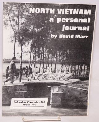 North Vietnam: a personal journal; Indochina chronicle issue no. 39, March 1975. David Marr