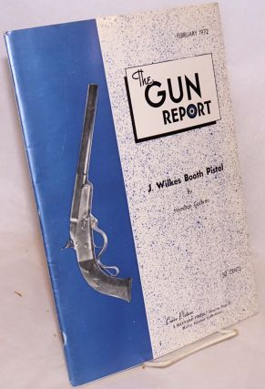 "The "" J. Wilkes Booth"" pistol, [article in] The gun report February 1972 Volume XVII no. 9..."