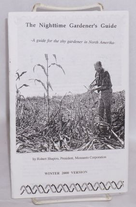 The nighttime gardener's guide. A guide for the shy gardener in North Amerika- by Robert Shapiro,...