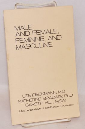 Male and female, feminine and masculine. Ute Dieckmann, et. al