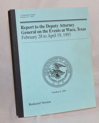 United States Department of Justice report on the events at Waco, Texas. February 28 to April 19,...