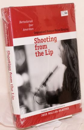 Shooting from the Lip: Improvised Basque-Verse Singing. Joxe Mallea-Olaetxe, ed