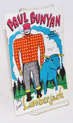 Paul Bunyan; the giant lumberjack. Ray Bang