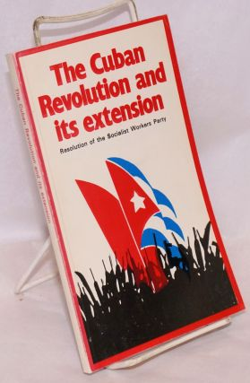 The Cuban revolution and its extension: resolution of Socialist Workers Party