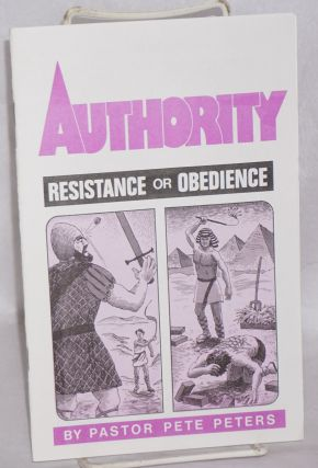 Authority: resistance or obedience. Peter J. Peters.