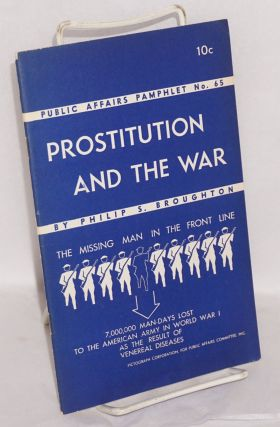 Prostitution and the war [the missing man in the front line / 7,000,000 man-days lost to the...