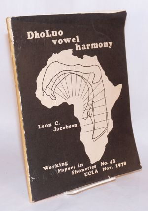 DhoLuo vowel harmony: a phonetic investigation. Leon Carl Jacobson
