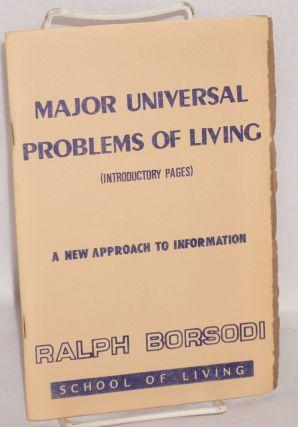 Major universal problems of living (introductory pages). A new approach to information. Ralph...