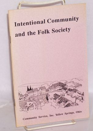 Intentional community and the folk society. Inc Community Service