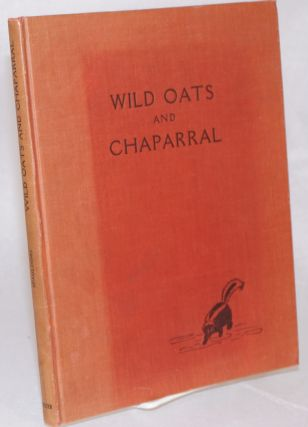 Wild Oats and Chaparral. Edward S. Spaulding
