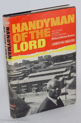 Handyman of the lord; the life and ministry of the Rev. William Holmes Borders. James W. English