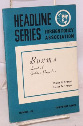 Burma: land of golden pagodas and Talking it over. Frank N. Trager, Helen G. Trager