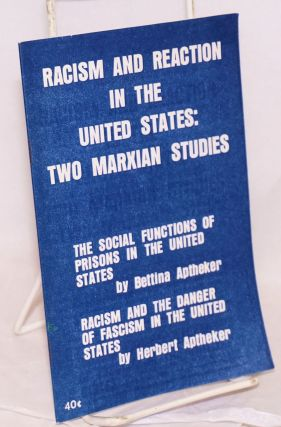 Racism and reaction in the United States: two Marxian studies. The social functions of prisons in...