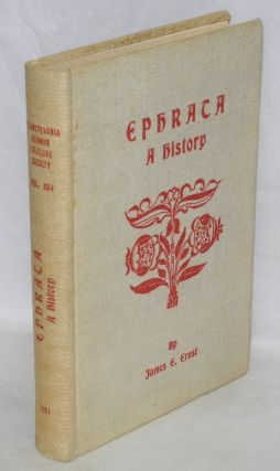 Ephrata, a history. Posthumously edited with an introduction by John Soseph Stoudt. James E. Ernst.