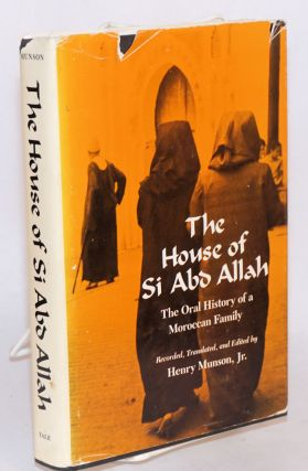 The House of Si Abd Allah; the oral history of a Moroccan family. Henry Jr. Munson, recorder