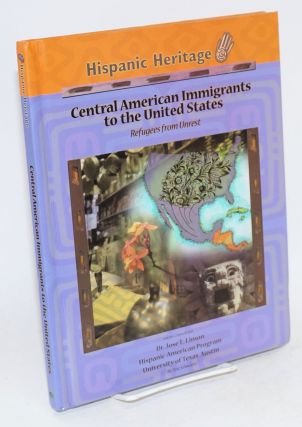 Central American immigrants to the United States; refugees from unrest. Eric Schwartz