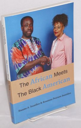The African meets the black American. Kwame A. Insaidoo, Roxanna Pearson Insaidoo