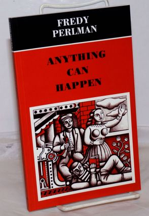 Anything Can Happen. Fredy Perlman