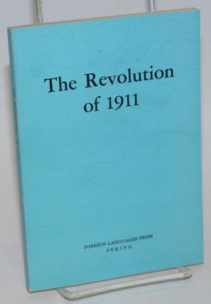 "The Revolution of 1911. Compilation Group for the ""History of Modern China"" Series"