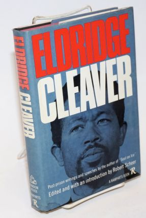 Eldridge Cleaver; post-prison writings and speeches. Eldridge Cleaver, edited, an, Robert Scheer