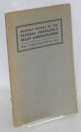 Monthly report of the Federal Emergency Relief Administration; May 1 through May 31, 1936....