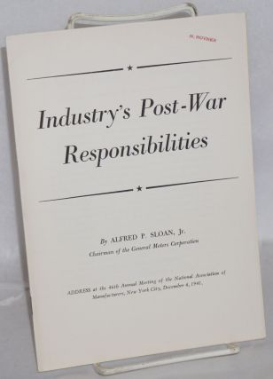Industry's post-war responsibilities. Alfred P. Sloan