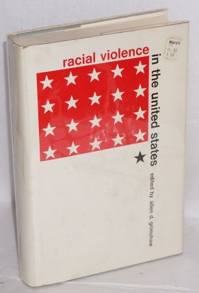 Racial violence in the United States. Allen D. Grimshaw, ed