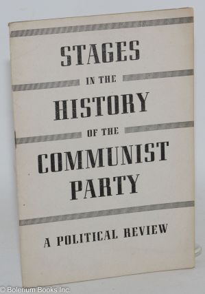 Stages in the History of the Communist Party: A Political Review
