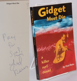 Gidget must die; a killer surf novel. Fred Reiss
