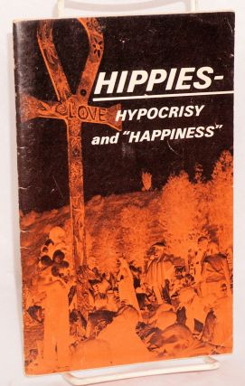 Hippies, hypocrisy, and happiness. Ambassador College Research Dept
