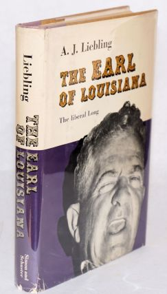 The Earl of Louisiana. A. J. Liebling