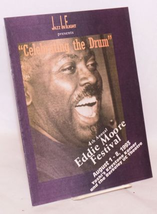 Celebrating the drum; 4th annual Eddie Moore Festival, August 1-8, 1993, Yoshi's Keystone Korner...
