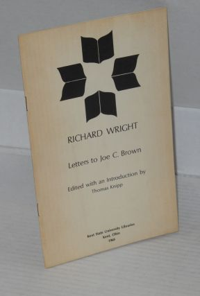 Letters to Joe C. Brown; edited with an introduction by Thomas Knipp. Richard Wright
