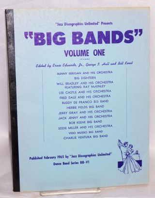 Jazz Discographies Unlimited presents Big Bands; volume one (of a series). Ernie Edwards, Jr....