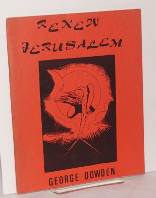 Renew Jerusalem; a poem. George Dowden