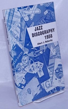 Jazz discography 1; an international discography of recorded jazz, including blues, gospel and...