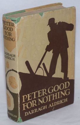 Peter good for nothing; a story of the Minnesota logging camps. Darragh Aldrich, Thomas, Clara...