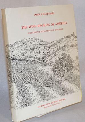 Wine Regions of America. Geographical Reflections and Appaisals. John J. Baxevanis