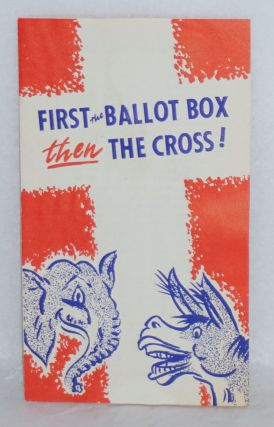 First a voter - then a Christian! [cover title: First the ballot box then the cross!]. Don Hillis