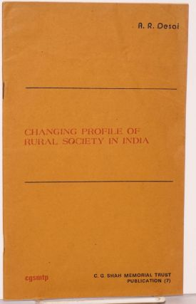 Changing profile of rural society in India. A. R. Desai, ed.