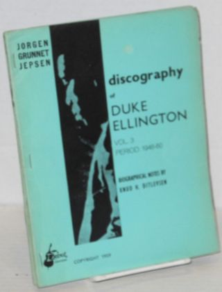 Discography of Duke Ellington; biographical notes by Knud H. Ditlevsen