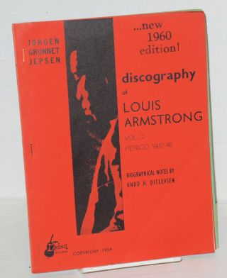 Discography of Louis Armstrong; biographical notes by Knud H. Ditlevsen